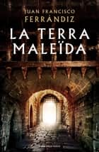 La terra maleïda ebook by Juan Francisco Ferrándiz