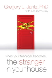 The Stranger in Your House ebook by Gregory L. Jantz, Ph.D.