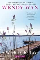 A Week at the Lake ebook by Wendy Wax