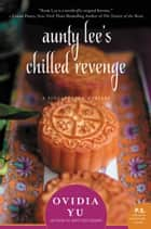 Aunty Lee's Chilled Revenge - A Singaporean Mystery ebook by