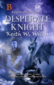 Desperate Knight ebook by Keith W. Willis
