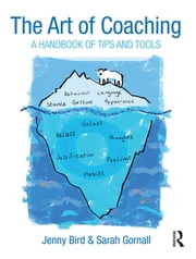 The Art of Coaching - A Handbook of Tips and Tools ebook by Jenny Bird,Sarah Gornall
