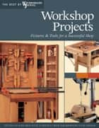 Workshop Projects: Fixtures & Tools for a Successful Shop ebook by Chris Marshall