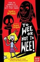 To Wee or Not To Wee ebook by Pamela Butchart, Thomas Flintham Thomas Flintham