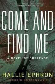 Come and Find Me - A Novel of Suspense ebook by Hallie Ephron