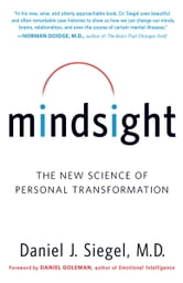 Mindsight - The New Science of Personal Transformation ebook by Daniel J. Siegel