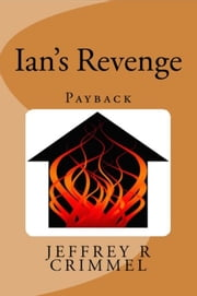 Ian's Revenge ebook by Jeffrey Crimmel