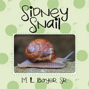 Sidney Snail ebook by M. L. Boyer Sr.