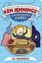 U.S. Presidents ebook by Ken Jennings,Mike Lowery