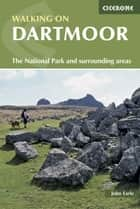 Walking on Dartmoor ebook by John Earle