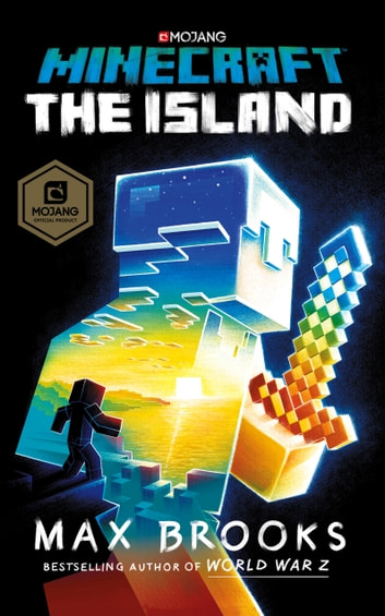 Minecraft: The Island - (The First Official Minecraft Novel) ebook by Max Brooks