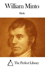 Works of William Minto ebook by William Minto