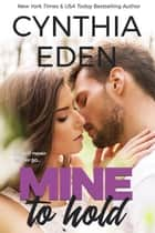 Mine To Hold eBook by Cynthia Eden