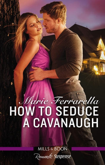 How To Seduce A Cavanaugh ebook by Marie Ferrarella
