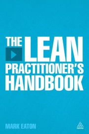 The Lean Practitioner's Handbook ebook by Mark Eaton