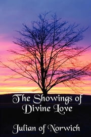 The Showings of Divine Love ebook by Julian of Norwich