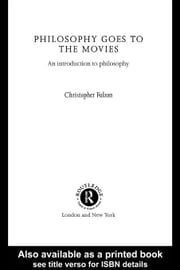 Philosophy goes to the Movies ebook by Falzon, Christopher