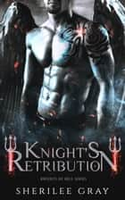 Knight's Retribution (Knights of Hell #6) ebook by