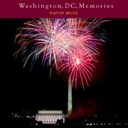 Washington, DC, Memories ebook by David Muse