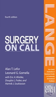 Surgery On Call, Fourth Edition ebook by Alan Lefor,Leonard Gomella,Eric Wiebke,Douglas Fraker