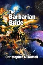 The Barbarian Bride ebook by