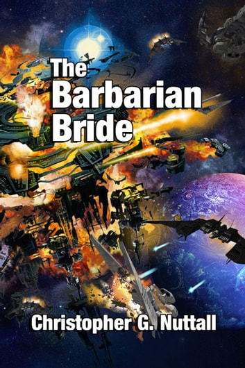 The Barbarian Bride ebook by Christopher Nuttall