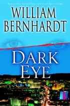 Dark Eye - A Novel of Suspense ebook by William Bernhardt