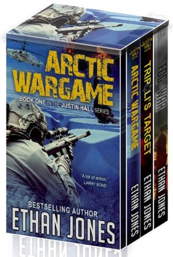 Justin Hall Spy Thriller Series - Books 1-3 - Action, Mystery, International Espionage and Suspense ebook by Ethan Jones