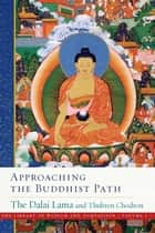 Approaching the Buddhist Path ebook by His Holiness the Dalai Lama, Thubten Chodron