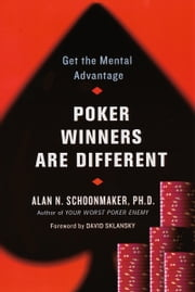 Poker Winners Are Different ebook by Alan N. Schoonmaker