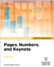 Apple Pro Training Series - Pages, Numbers, and Keynote ebook by Mark Wood