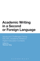 Academic Writing in a Second or Foreign Language - Issues and Challenges Facing ESL/EFL Academic Writers in Higher Education Contexts ebook by