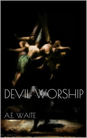 Devil Worship ebook by A.e. Waite