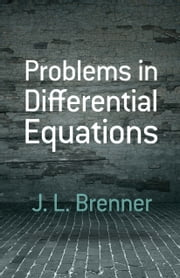 Problems in Differential Equations ebook by J. L. Brenner