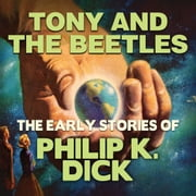 Tony and the Beetles audiobook by Philip K. Dick