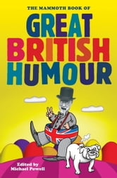 The Mammoth Book of Great British Humour ebook by Michael Powell