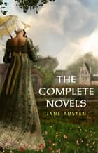 The Complete Works of Jane Austen: (In One Volume) Sense and Sensibility, Pride and Prejudice, Mansfield Park, Emma, Northanger Abbey, Persuasion, Lady ... Sandition, and the Complete Juvenilia ebook by Jane Austen