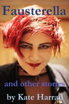 Fausterella and other stories ebook by Kate Harrad