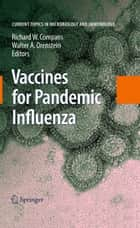 Vaccines for Pandemic Influenza ebook by Richard W Compans,Walter Orenstein
