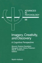 Imagery, Creativity, and Discovery: A Cognitive Perspective ebook by Roskos-Ewoldsen, B.