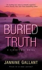 Buried Truth ebook by Jannine Gallant