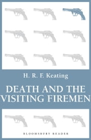 Death and the Visiting Firemen ebook by H. R. F. Keating