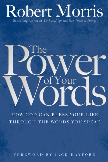 The Power of Your Words ebook by Robert Morris
