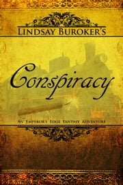 Conspiracy - The Emperor's Edge Book 4 ebook by Lindsay Buroker