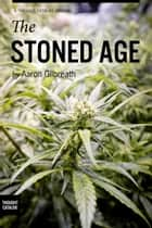 The Stoned Age ebook by Aaron Gilbreath