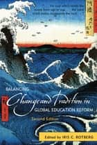 Balancing Change and Tradition in Global Education Reform ebook by Iris C. Rotberg, Gérard Bonnet, Mary Canning,...
