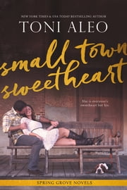 Small-Town Sweetheart ebook by Toni Aleo