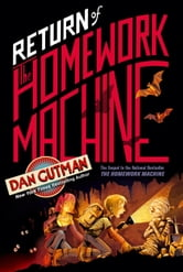 Return of the Homework Machine ebook by Dan Gutman
