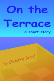 On the Terrace ebook by Christine Brand