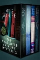 The Charlotte Anthony Mysteries Box Set ebook by Meg Wolfe
